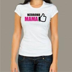 Koszulka - Wzorowa Mama