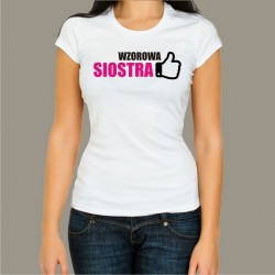 Koszulka - Wzorowa siostra