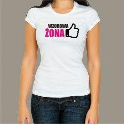 Koszulka - Wzorowa Żona