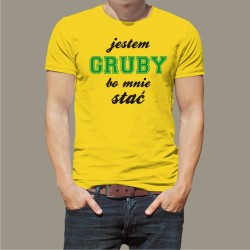 Koszulka - Jestem Gruby Bo Mnie Stać