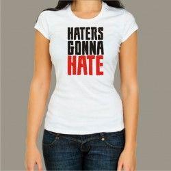 Koszulka damska - Haters gonna hate