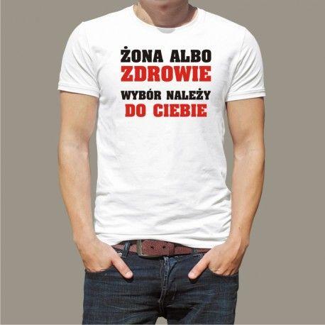 Koszulka - Żona albo zdrowie