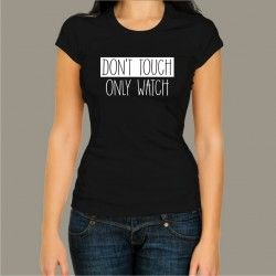 Koszulka - Don't touch Only watch