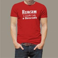 Koszulka - Rzucam to wszystko i jadę w Bieszczady
