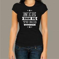 Koszulka damska - Nie znam się to się wypowiem