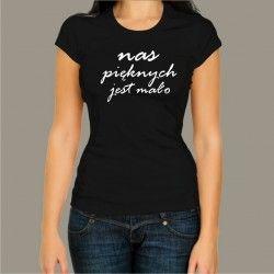 Koszulka damska - Nas pięknych jest mało