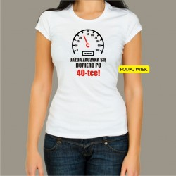 Koszulka damska - Jazda zaczyna się po...