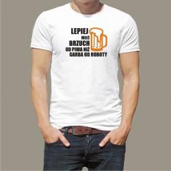 Koszulka - Lepiej mieć brzuch od piwa