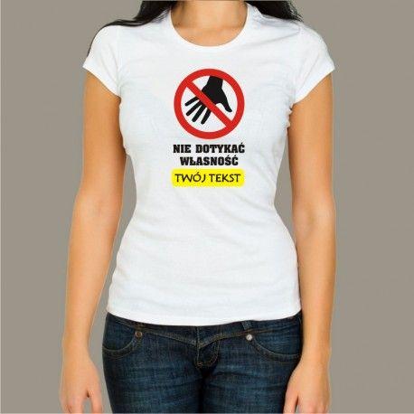 Koszulka damska - Nie dotykać, własność...