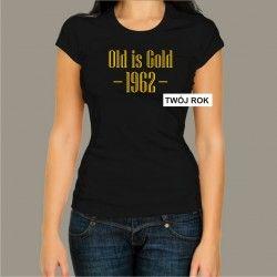 Koszulka damska - Old is gold