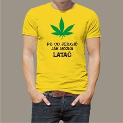 Koszulka - Po co jeździć jak można latać