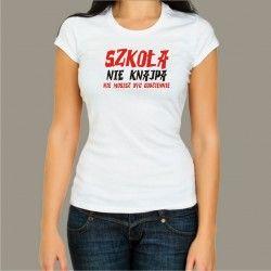 Koszulka damska - Szkoła nie knajpa, nie musisz być codziennie