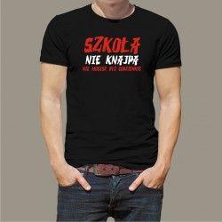 Koszulka męska - Szkoła nie knajpa, nie musisz być codziennie