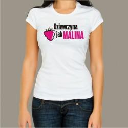 Koszulka - Dziewczyna jak Malina+